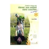 Conseils et astuces pour élever son enfant sans couches